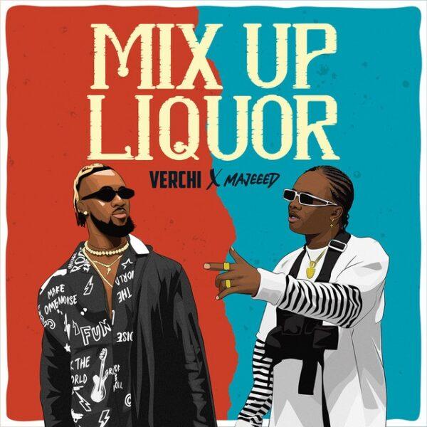 Verchi x Majeeed - Mix Up Liquor ARTWORK